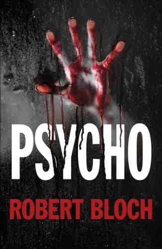 Роберт Блох. Психоз