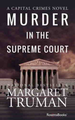 Маргарет Трумэн. Убийство в Верховном суде