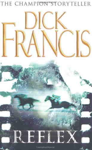 Дик Фрэнсис. Отражение